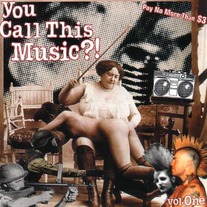 Various Artists - You Call This Music?! - Volume 1