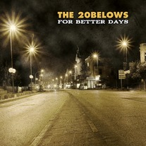 "The 20 Belows ""For Better Days"""