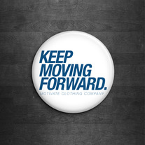 Keep Moving Forward Pin (Blue)