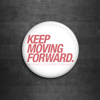 Keep Moving Forward Pin (Pink)