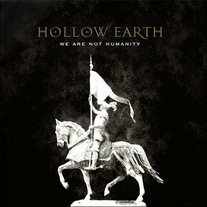 "Hollow Earth ""We Are Not Humanity"" LP"