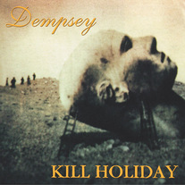 "Dempsey / Kill Holiday ""Split"" CDep"