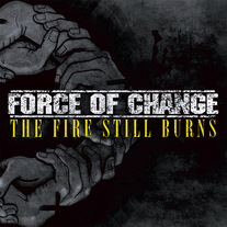 "Force of Change ""The Fire Still Burns"" CD"