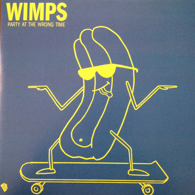 Wimps - party at the wrong time 7""