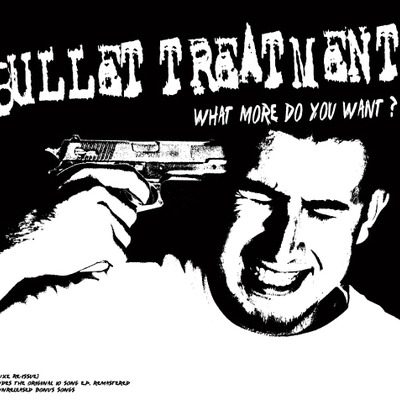 Bullet treatment - what more do you want? (re-issue) (cd)
