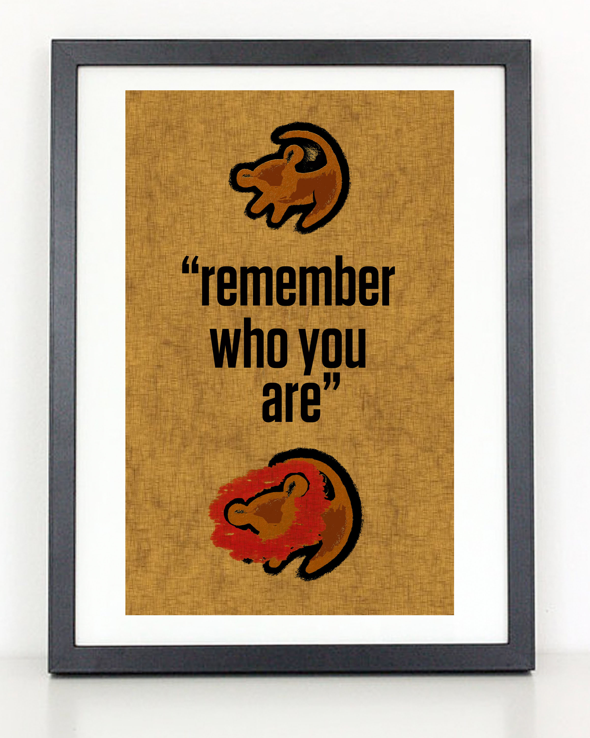 Remember Who You Are - Lion King Poster · Coliseum ...