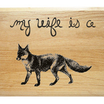 My Wife Is A Fox Wood Plaque