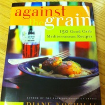 Against the Grain: 150 Good Carb Mediterranean Recipes by Diane Kochilas