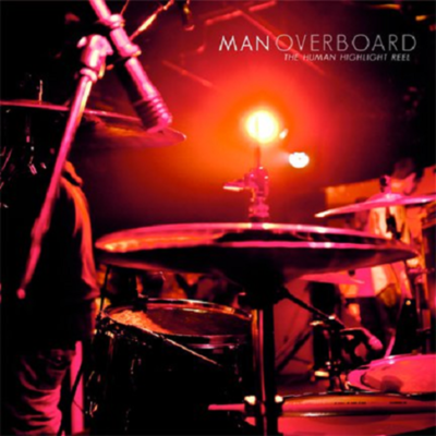 Man overboard - the human highlight reel lp