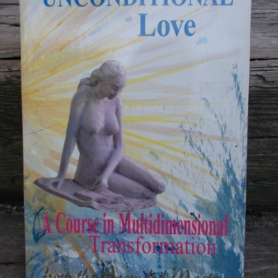 Unconditional love a course in mulitdimentional transformation betty hudson