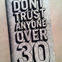 Don't Trust Anyone Over 30 exhibition catalog