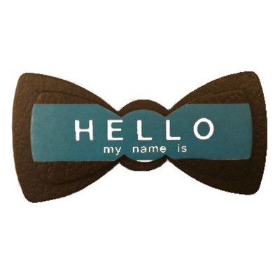 Hello my name is bow tie