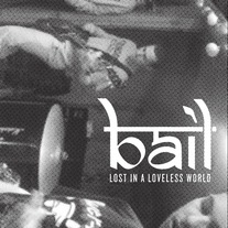 "Bail ""Lost In A Loveless World"" Cassette"