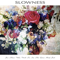 DISTRO: Slowness 'For Those Who Wish to See the Glass Half Full' lp