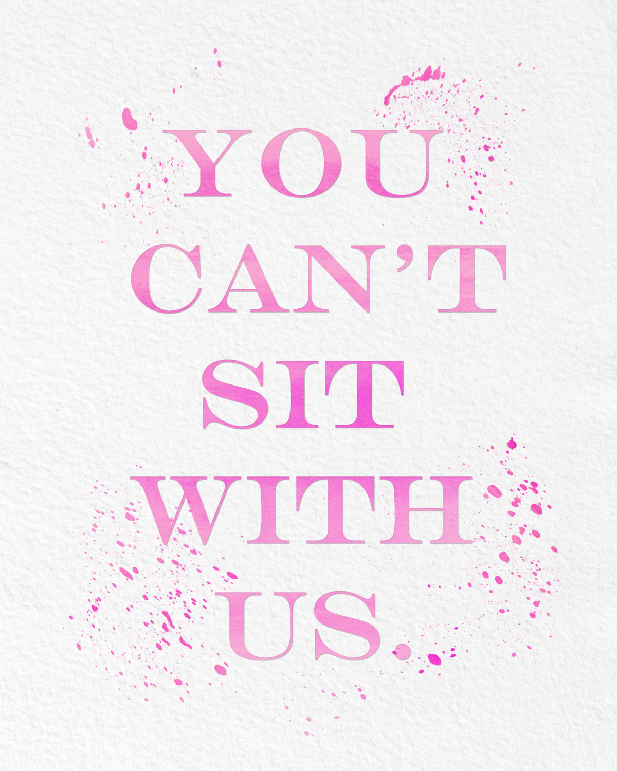 Watercolor Art Print Mean Girls Quote Gift Modern 8x10
