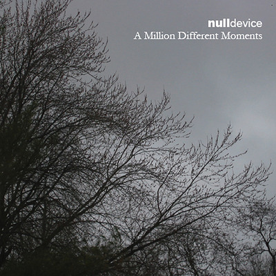 Null device - 'a million different moments'