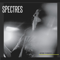 SPECTRES - Nothing to Nowhere LP