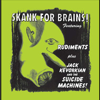 "Rudiments & The Suicide Machines ""Skank for Brains"" 2xLP"