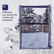 Millimetrik - I Am You Are Me CDR