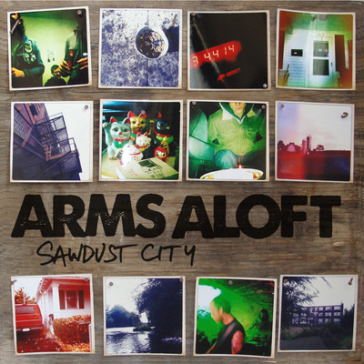 Arms aloft • sawdust city lp