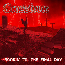 Crossforce - Rockin til the Final Day