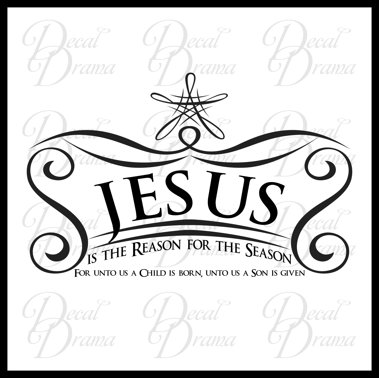 Decal Drama · Christmas Vinyl Wall Decal - JESUS is the Reason for the Season: For Unto Us a ...