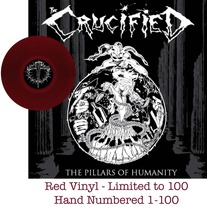 the CRUCIFIED Pillars Of Humanity LP- Blood Red, Black, Clear or White vinyl!