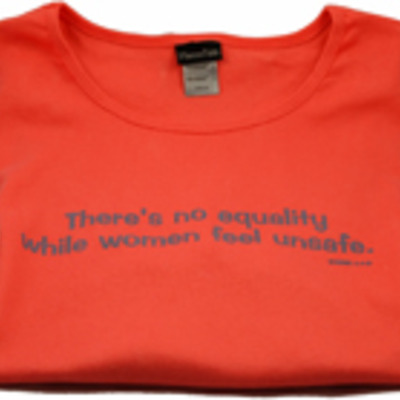 """there's no equality while women feel unsafe"" t-shirt"