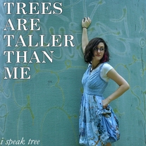 Trees Are Taller Than Me