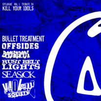 "Kill Your Idols Tribute 7"" - Rust Belt Lights + 5 more! (V/A Epilogue Vol 1: KYI tribute) ON SALE!"
