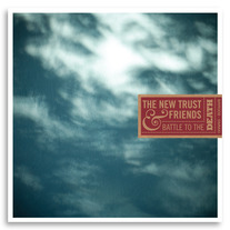 The New Trust & Friends: Battle To The Death (CD) medium photo
