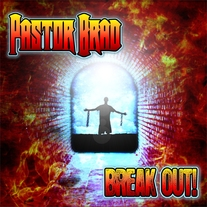 Pastor Brad - Break Out! CD