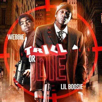 Lil Boosie Webbie Trill Or Die Rap Hip Hop Mixtape Mix Cd