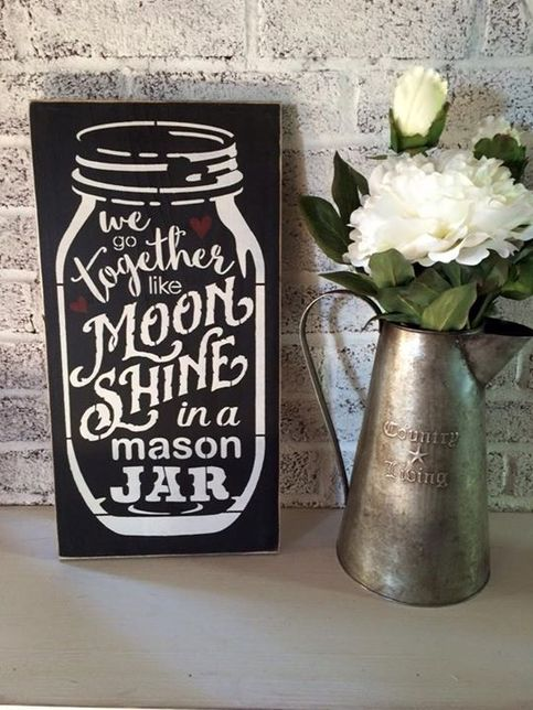 We Go Together Like Moon Shine In A Mason Jar Wood Sign