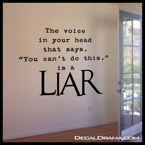The Voice In Your Head That Says You Can T Do This Is A Liar Fitness Motivation Vinyl Wall