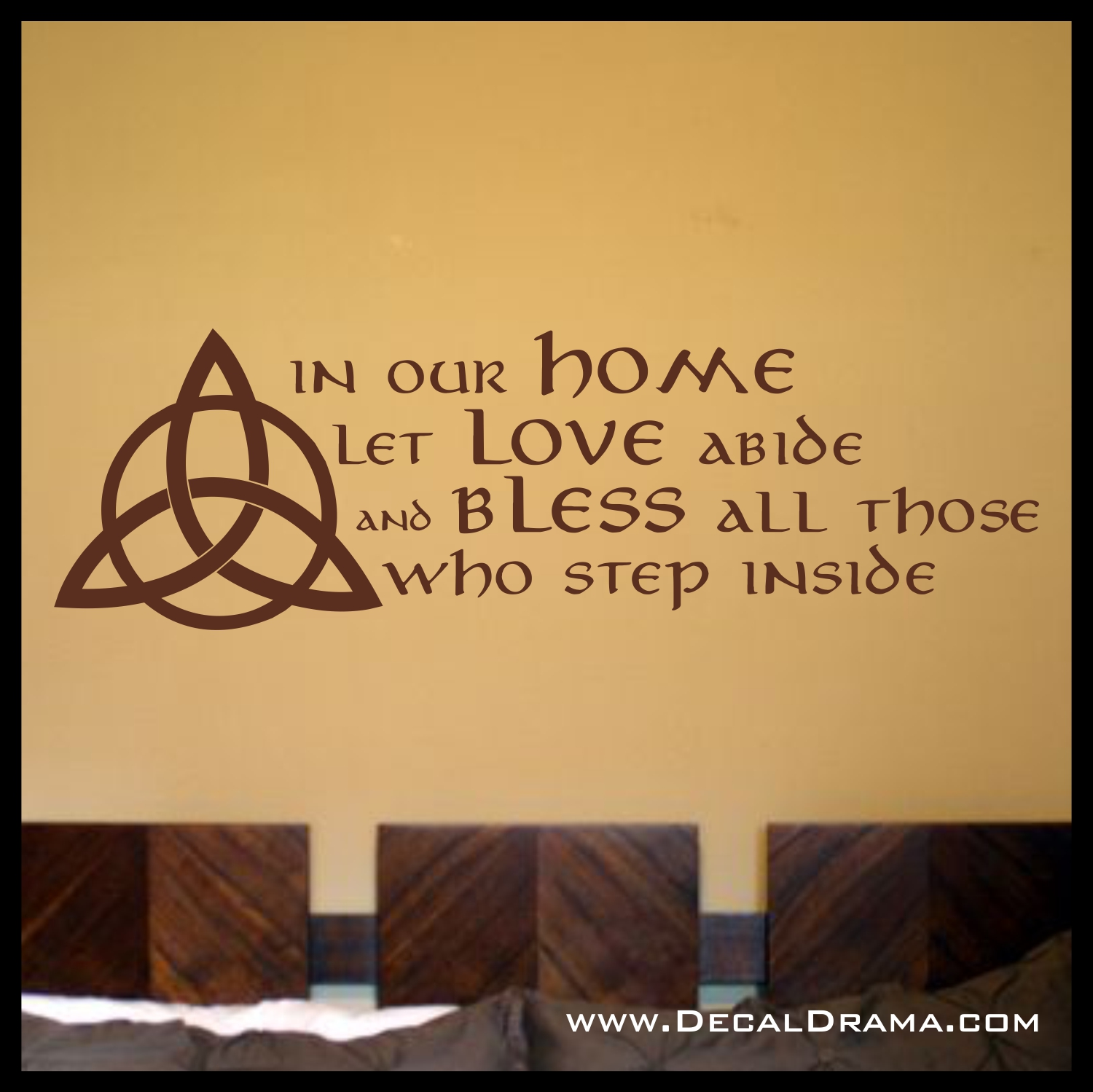 In our Home, Let Love Abide, And BLESS ALL Those, Who Step Inside ...