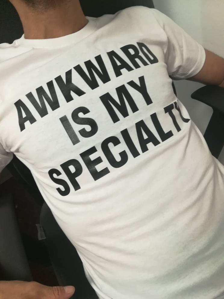 ca62a98a466a3 Awkward is My Specialty T shirt, Awkward tshirt, Sayings Tshirt, Funny  tshirt unisex Crewneck Outfit