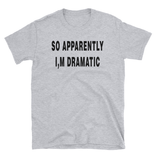 7581e41c2 I'm dramatic funny shirt with saying graphic tees womens shirts teen ...